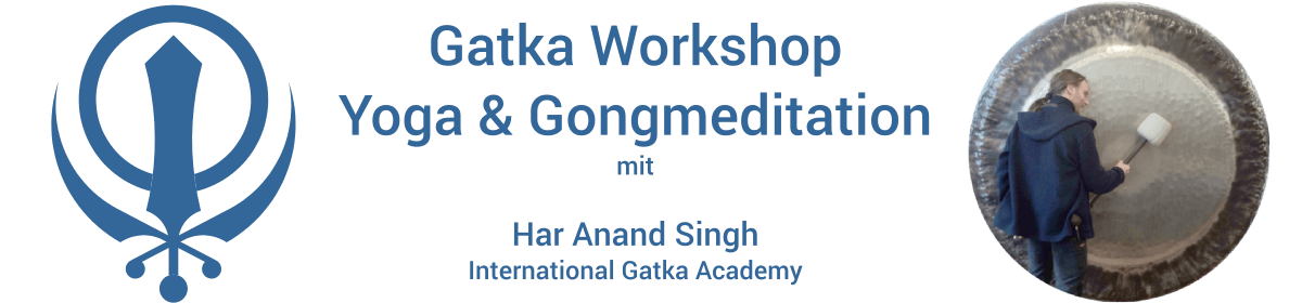 Gatka Workshop, Yoga und Gongmeditation