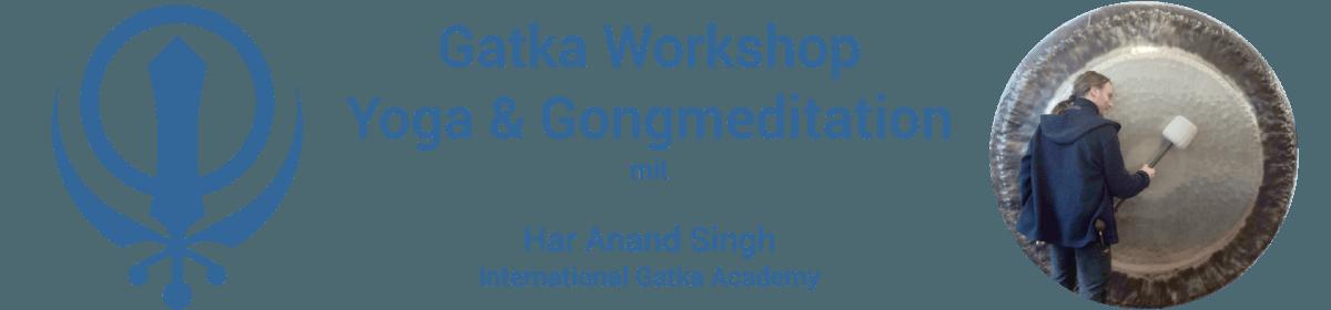 Gatka Workshop, Yoga und Gongmeditation
